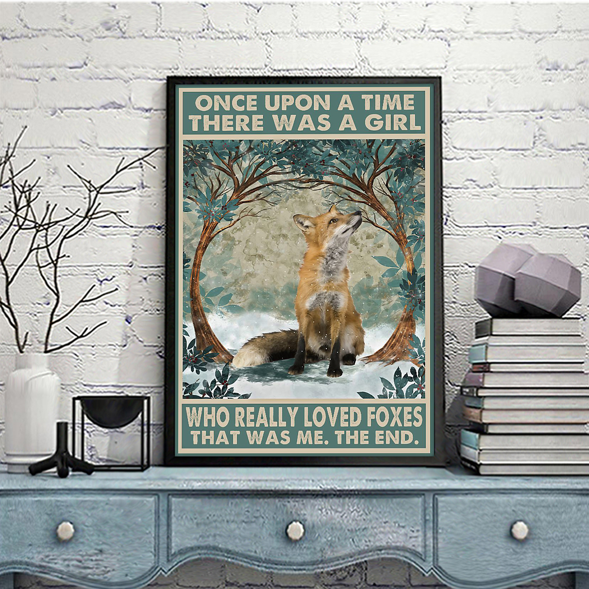 Once upon a time girl who really loved foxes poster