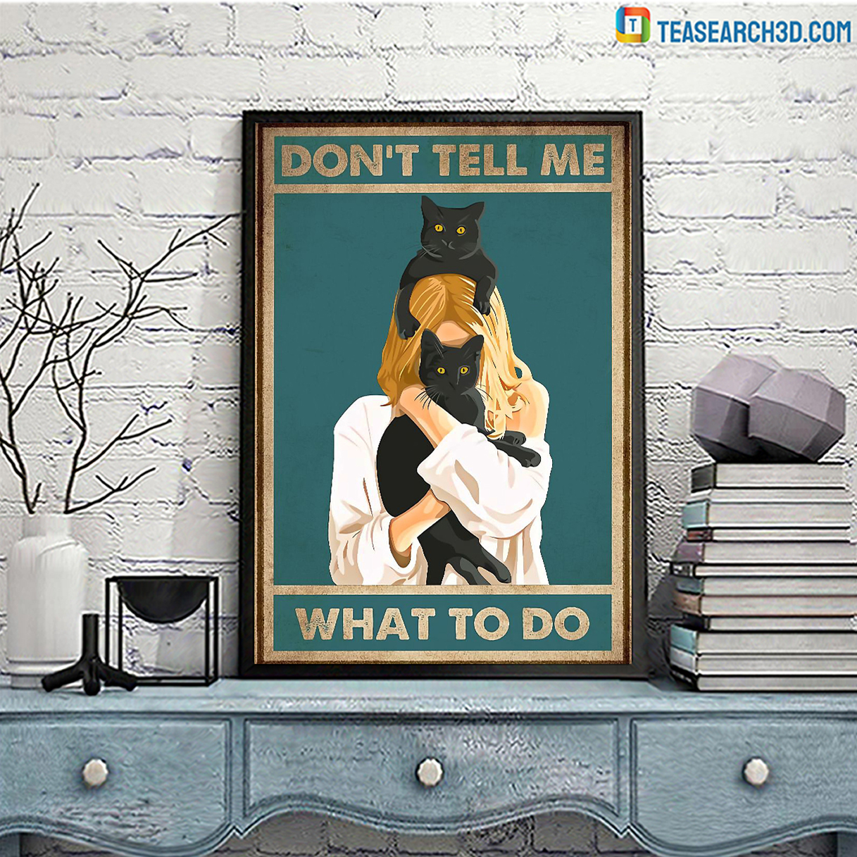 Girl and cat don't tell me what to do poster