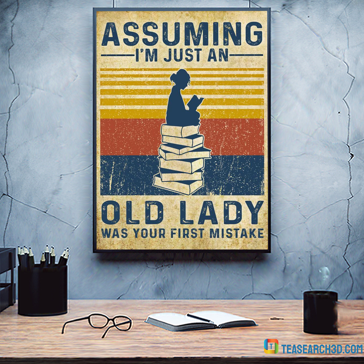 Girl reading assuming I'm just an old lady was your first mistake poster