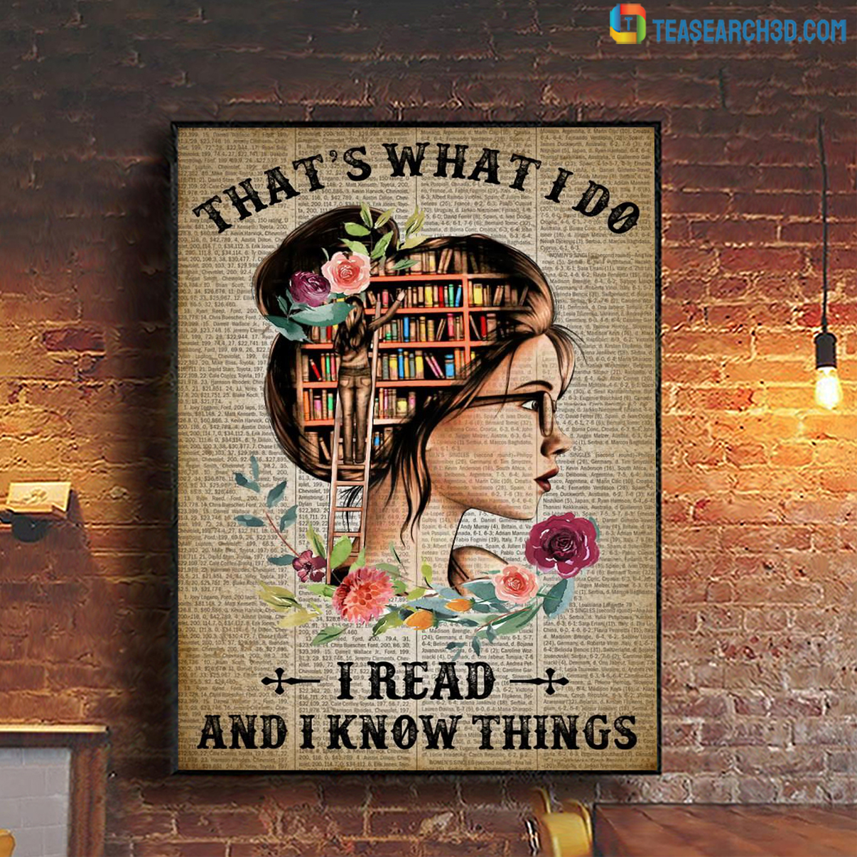 Girl that's what I do I read and I know things poster