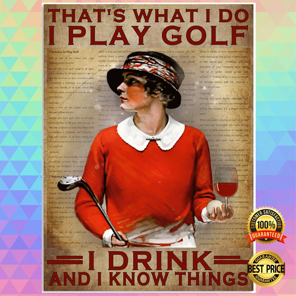 [Nice] Girl That's What I Do I Play Golf I Drink And I Know Things Poster