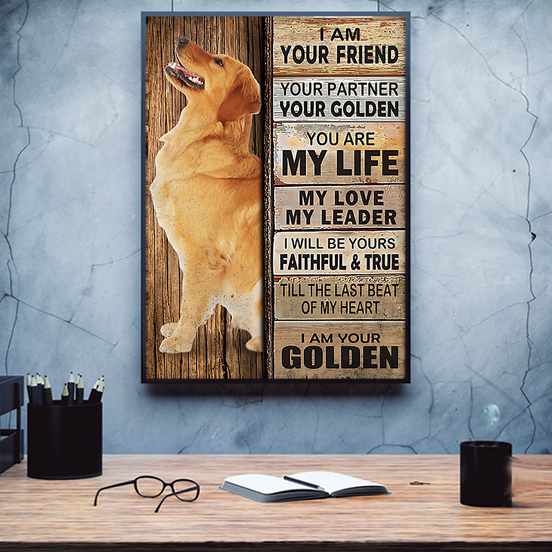 Golden Retriever I am your friend your partner your golden poster