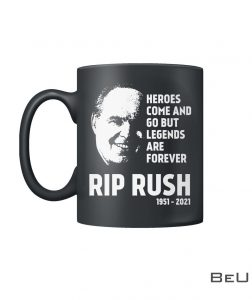 Heroes come and go but legends are forever Rip Rush 1951-2021 mug
