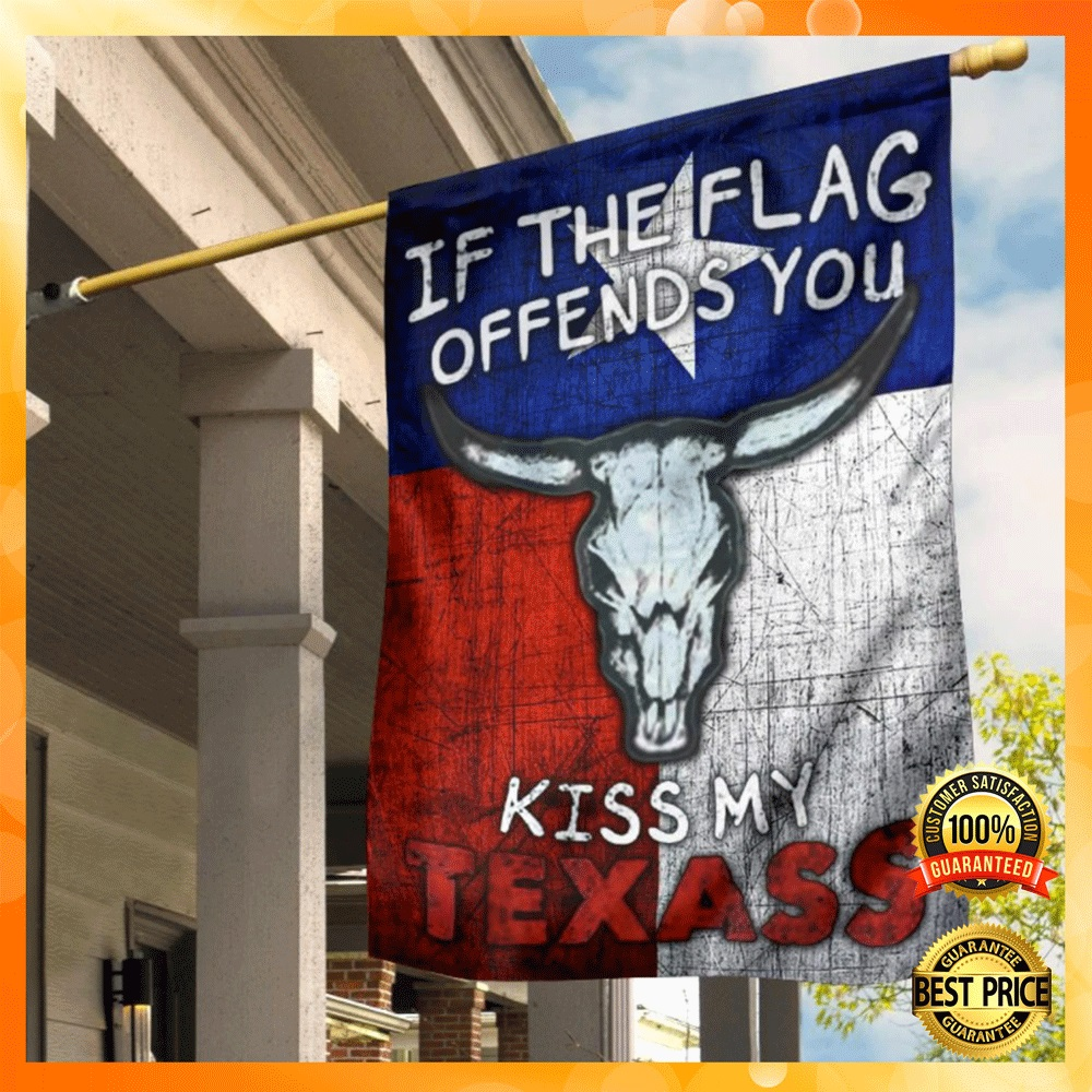 [WOW] IF THE FLAG OFFENDS YOU KISS MY TEXASS FLAG