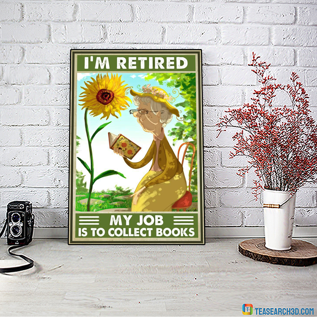 I'm retired my job is collect books poster
