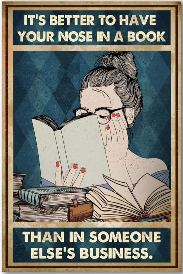 [Nice] It's Better To Have Your Nose In A Book Than In Someone Else's Business Poster