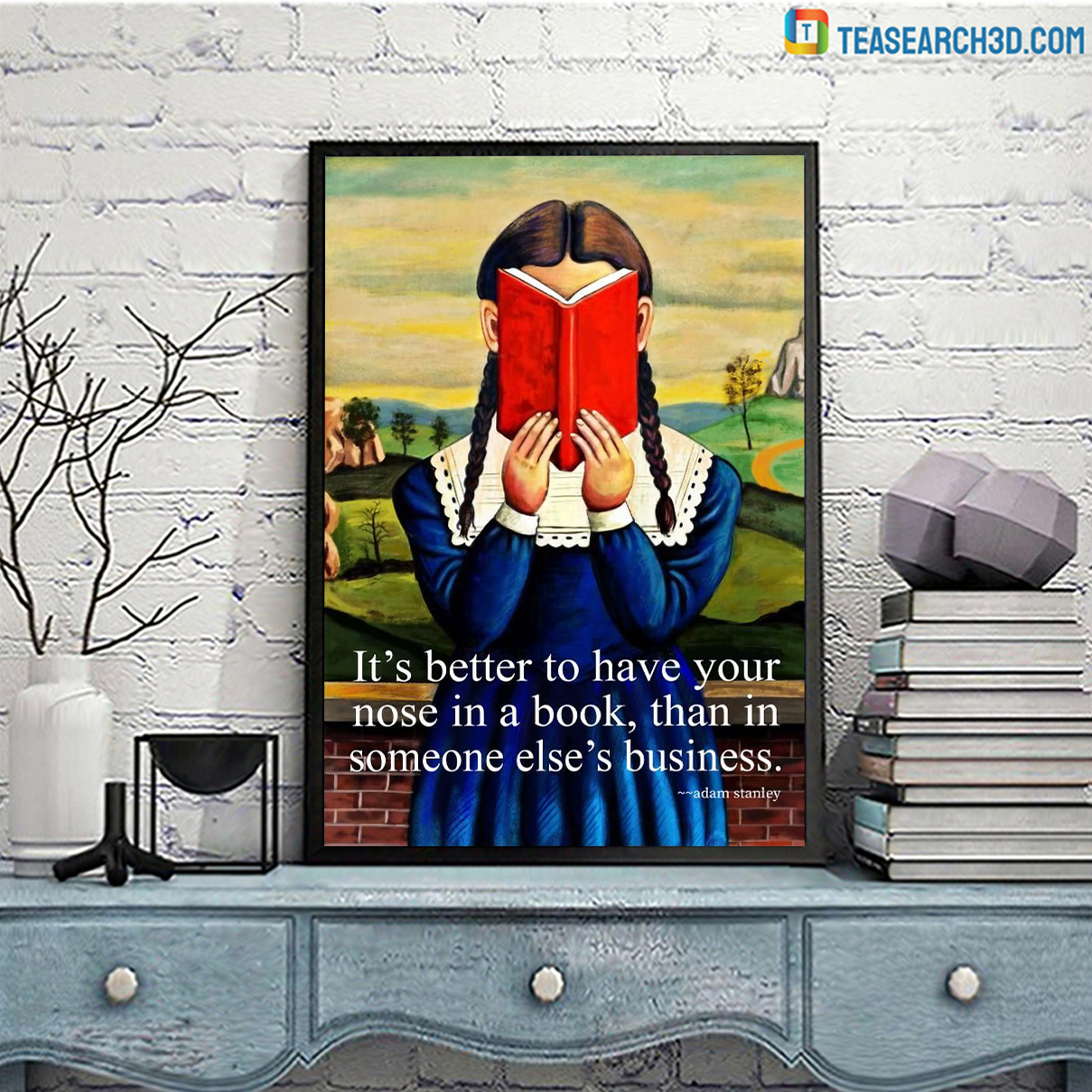It's better to have your nose in a book poster