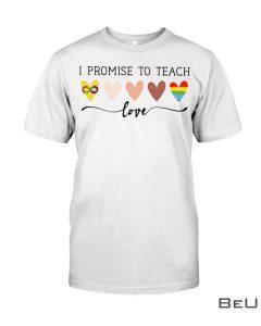 LGBT I Promise To Teach Love Shirt, hoodie, tank top