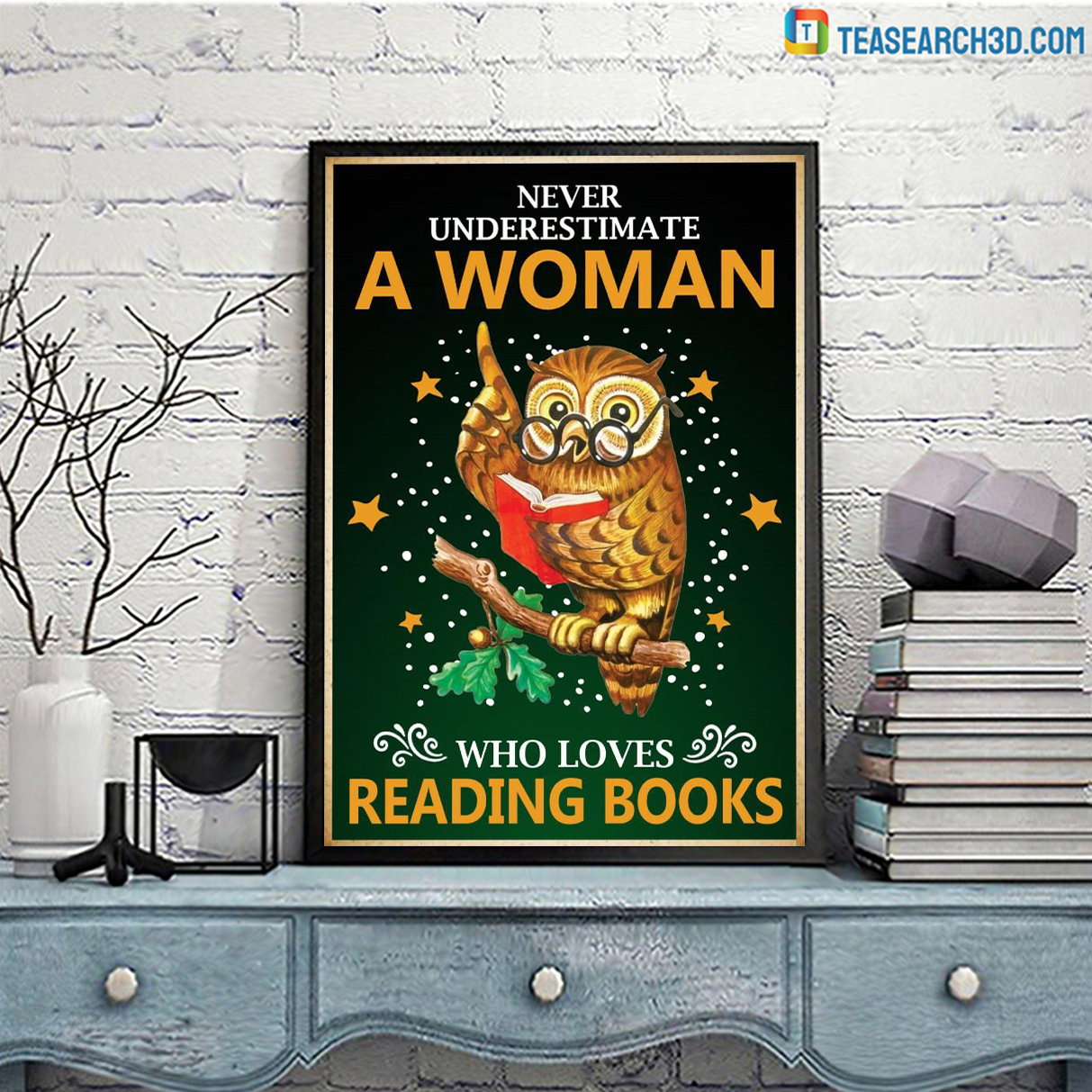 Owl never underestimate a woman who loves reading books poster