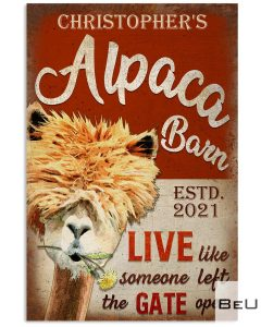 Personalized Alpaca Barn Live Like Someone Left The Gate Open Poster