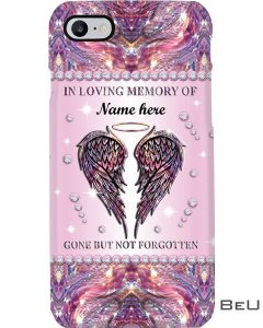 Personalized In loving memory gone but not forgotten phone case