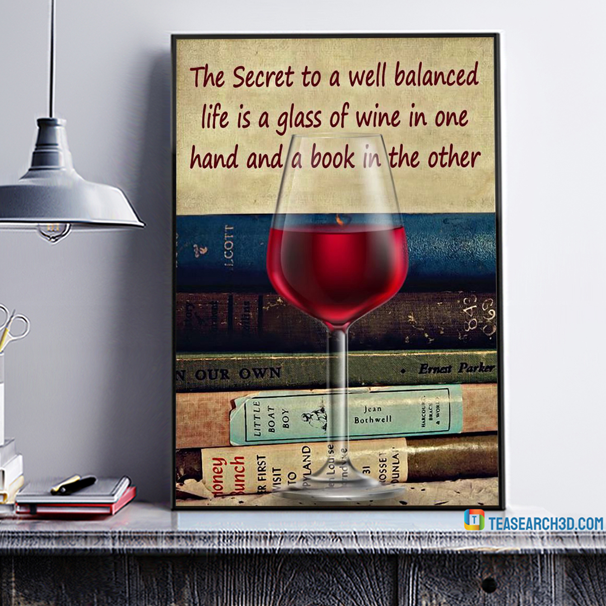 Secret to well balanced life is a glass of wine poster