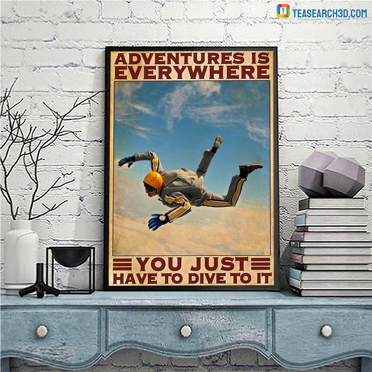 Skydivers aventures is everywhere you just have to dive to it poster