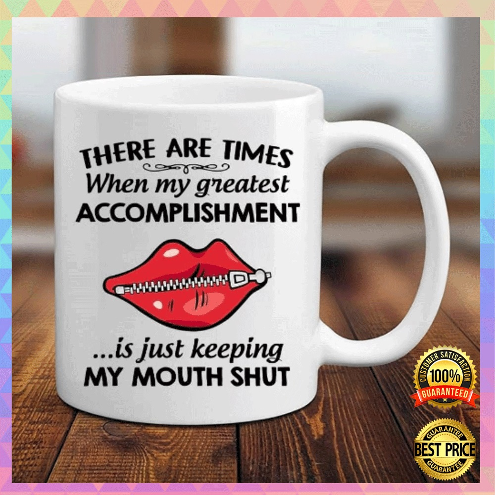 [High] There Are Times When My Greatest Accomplishment Is Just Keeping My Mouth Shut Mug
