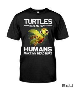 Turtles make me happy humans make my head hurt shirt, hoodie, tank top