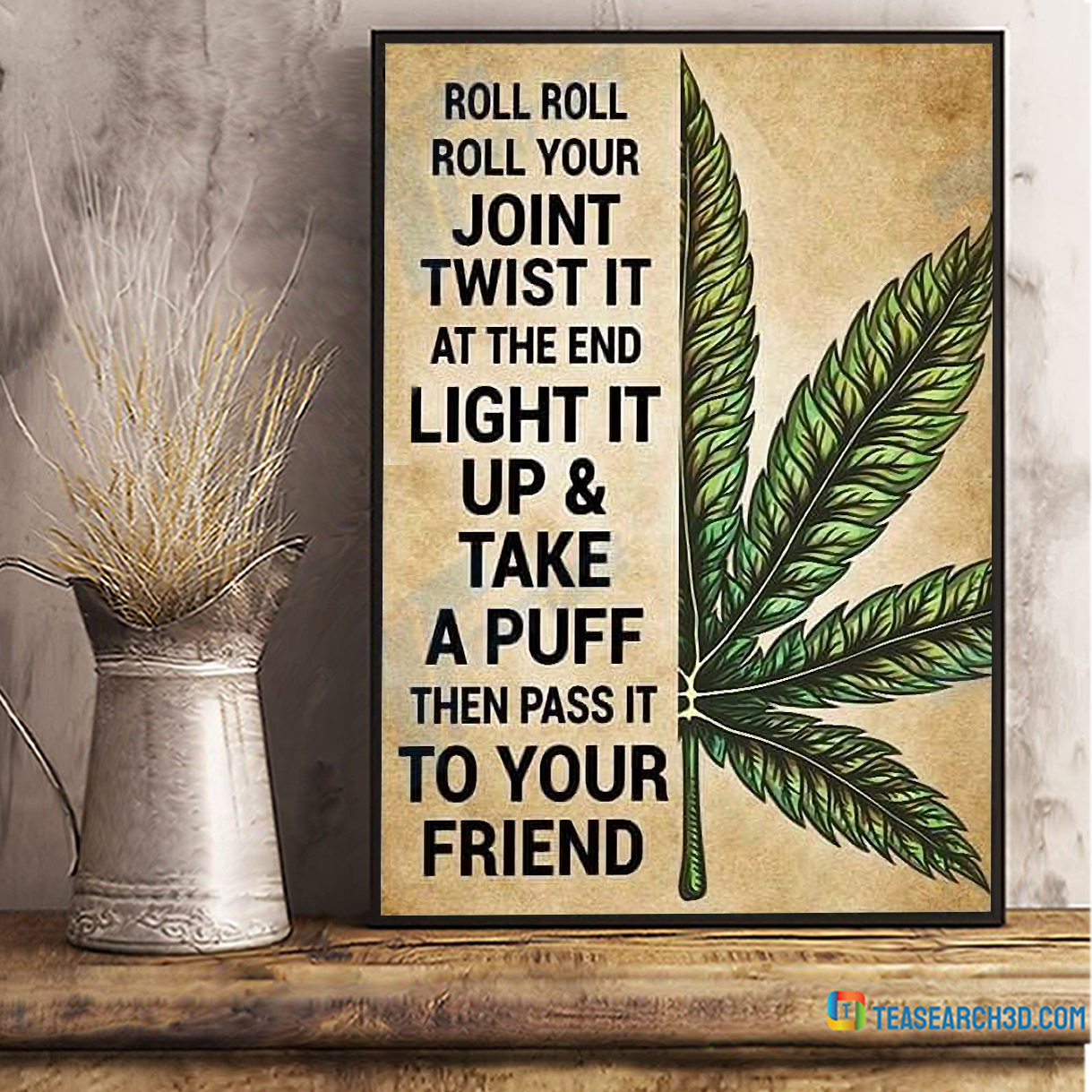 Weed roll roll roll your joint twist it poster