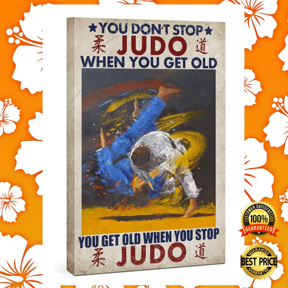 [Hot] You don't stop judo when you get old you get old when you stop judo canvas