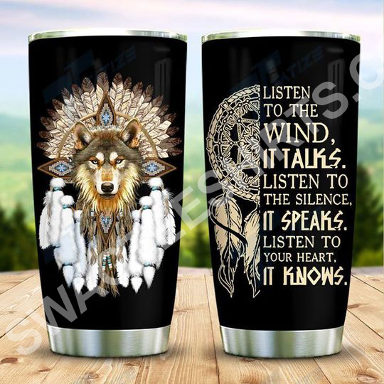 Amazing native american wolf listen to the wind it talks all over printed stainless steel tumbler