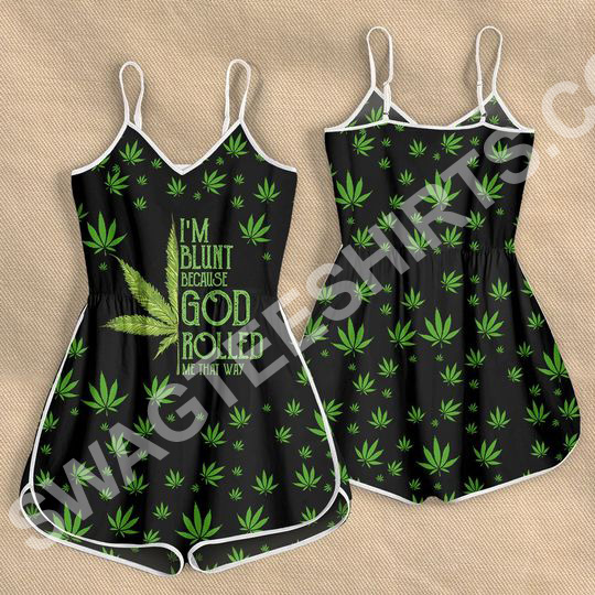 Amazing weed leaf i'm blunt because God rolled me that way rompers