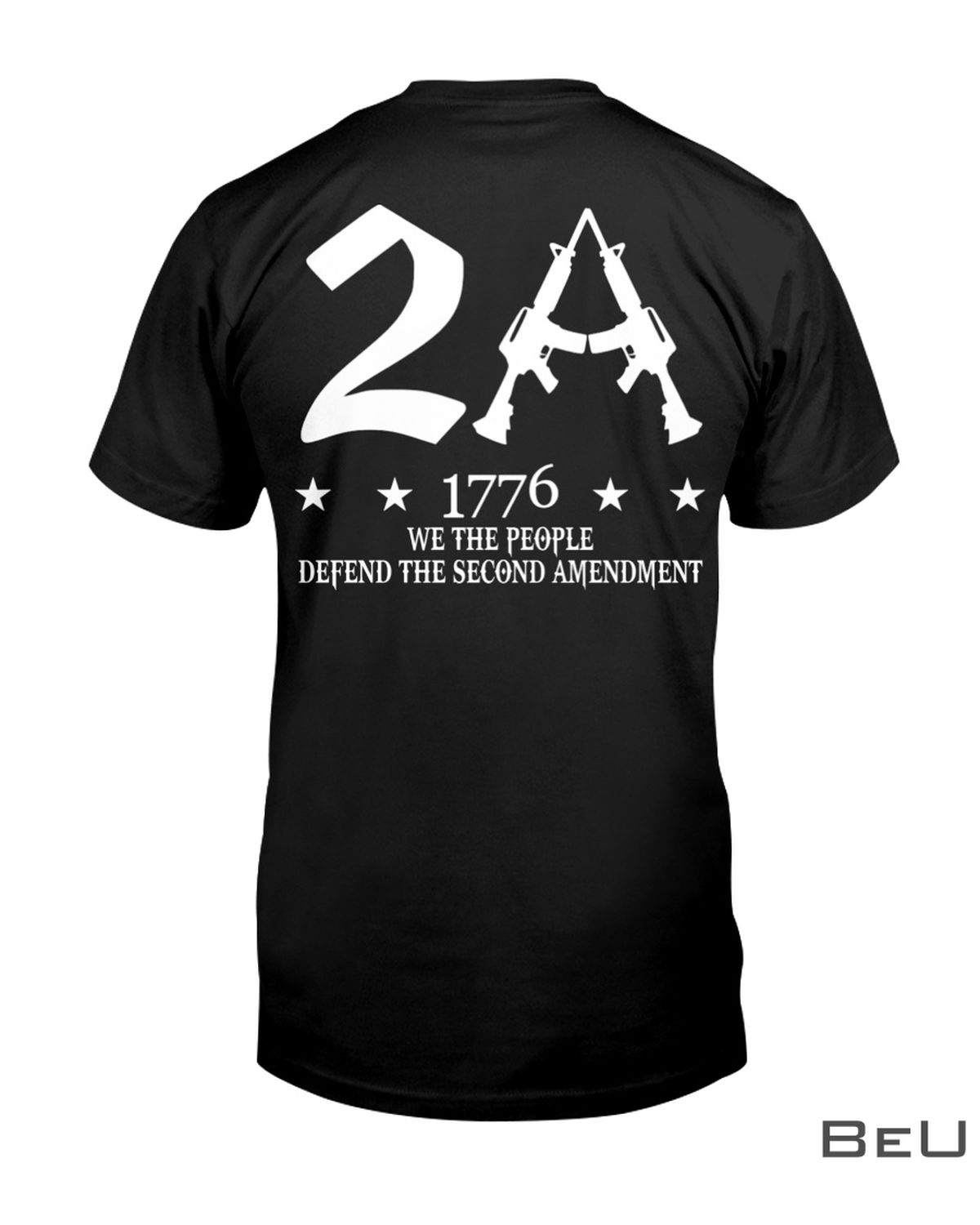 2A 1776 We The People Defend The Second Amendment Shirt, hoodie