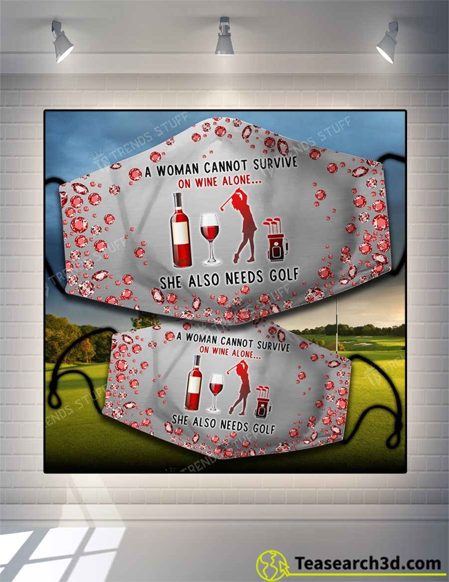 A woman cannot survive on wine alone she also needs golf face mask
