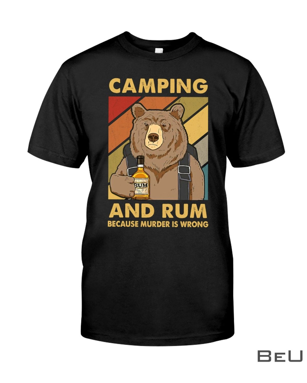 Camping And Rum Because Murder Is Wrong Shirt, hoodie, tank top