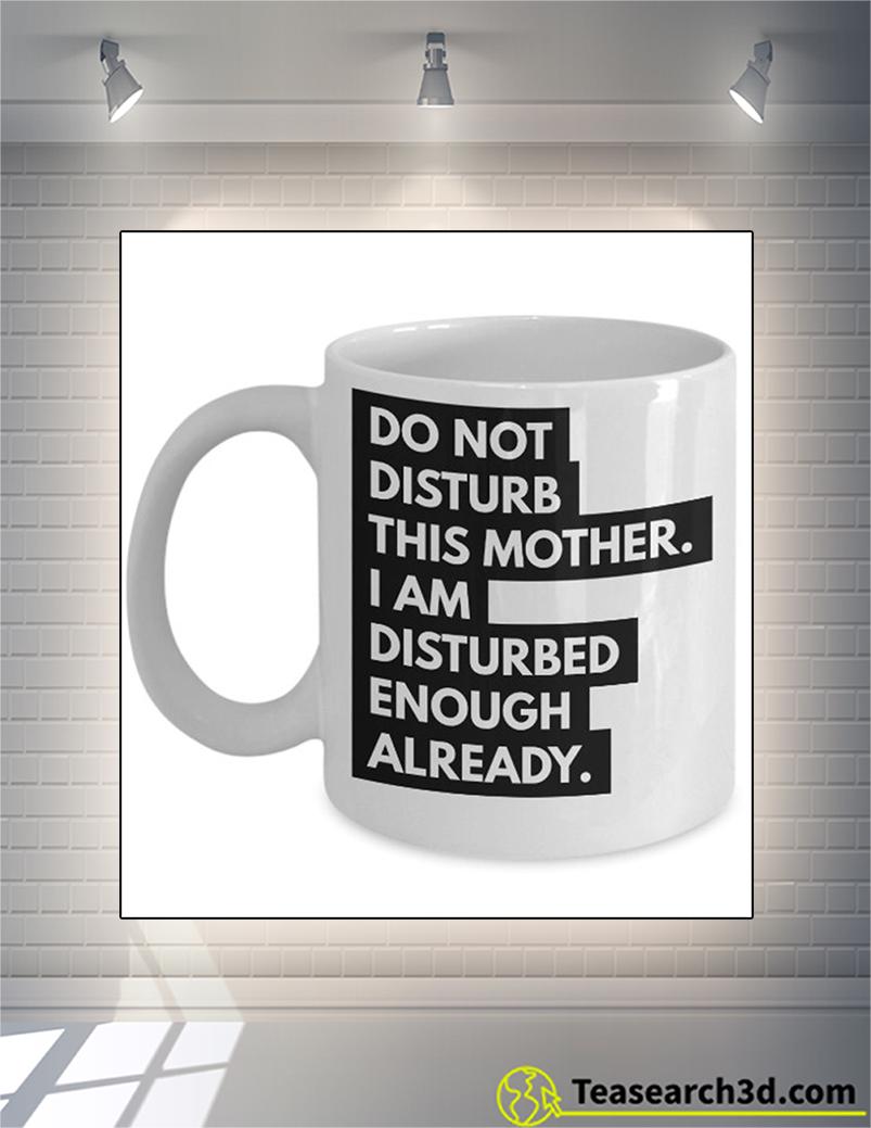 Do not disturb this mother mug