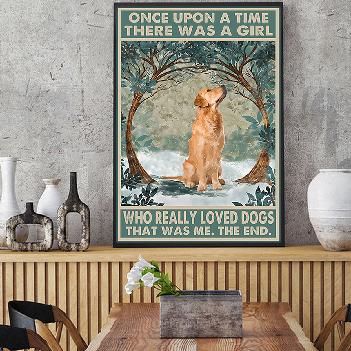 Once upon a time there was a girl who loved dogs Golden retriever poster