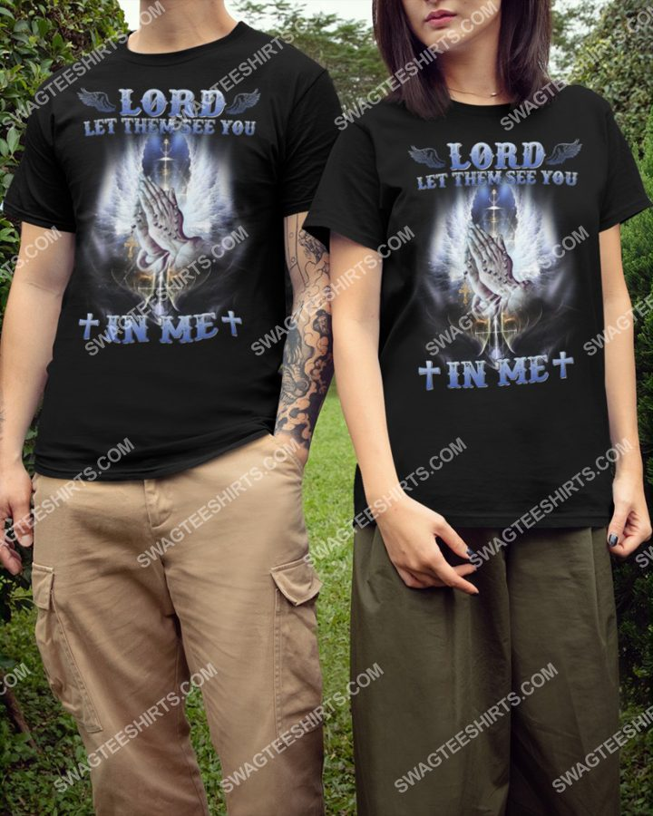 Amazing lord let them see you in me jesus shirt