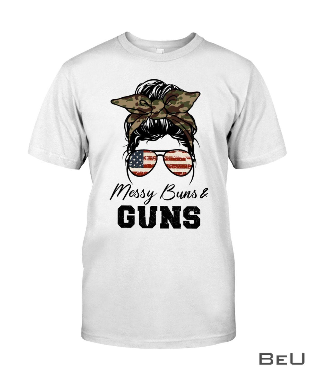 Messy Buns & Guns Shirt, hoodie