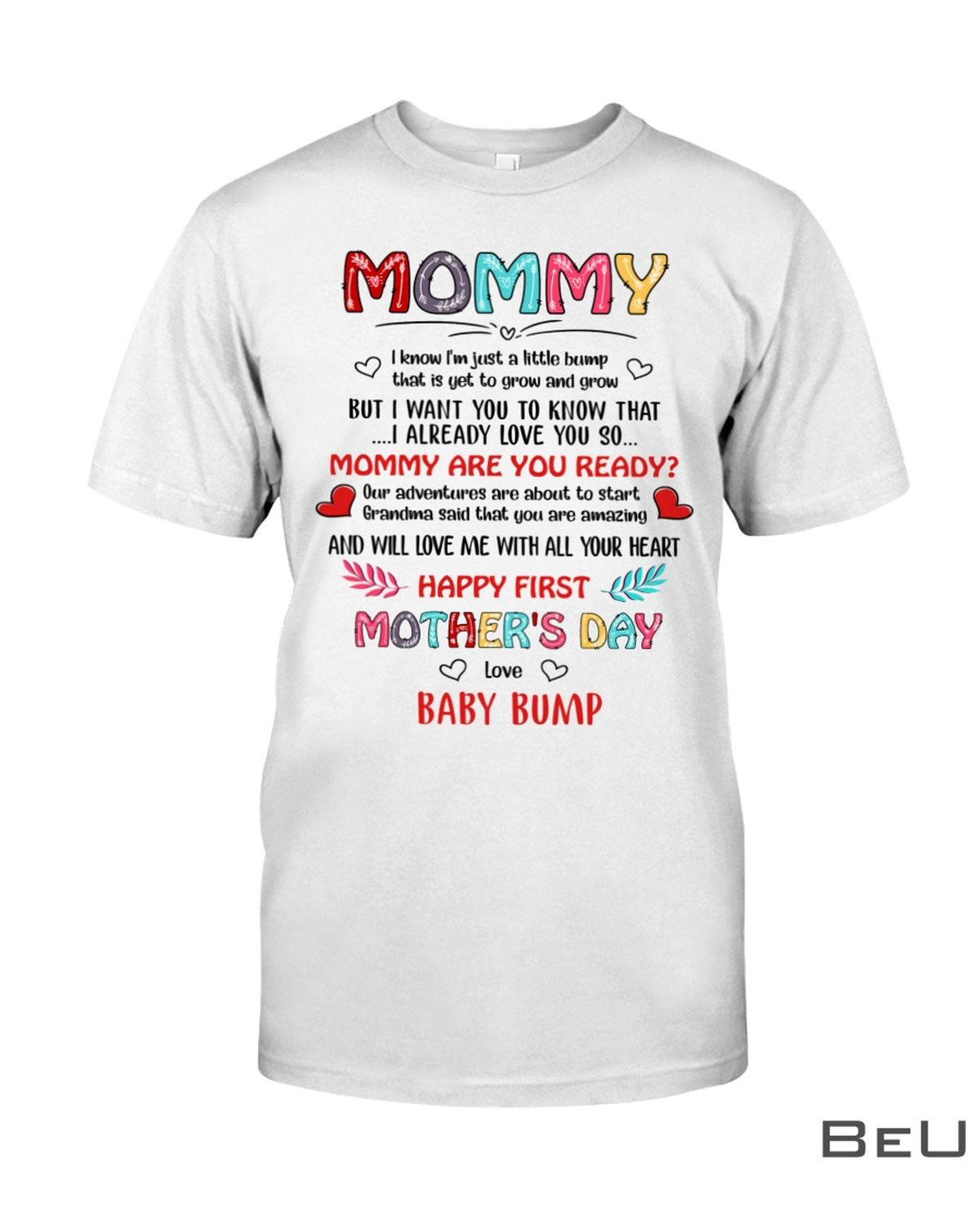 Mommy I Know I'm Just A Little Bump That Is Yet To Grow And Grow Shirt
