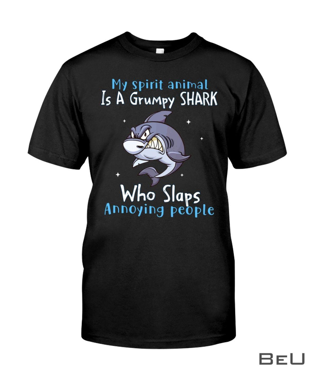 My Spirit Animal Is A Grumpy Shark Who Slaps Annoying People Shirt, hoodie, tank top