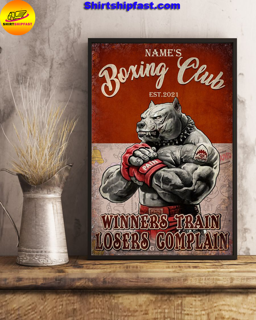 Personalized Pitbull Boxing club Winners train losers complain poster