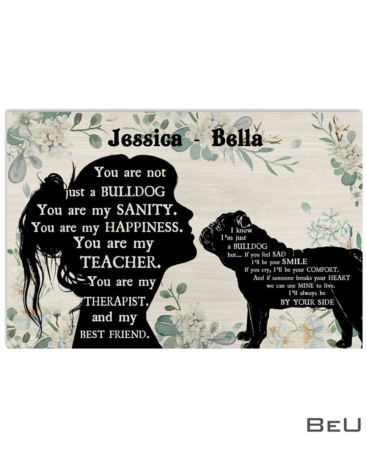 Personalized You Are Not Just A Bulldog You Are My Sanity Poster