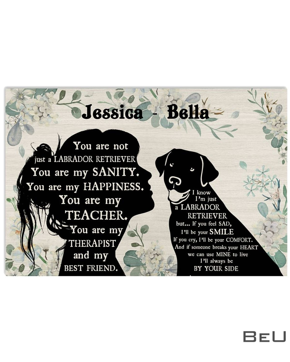 Personalized You Are Not Just A Labrador Retriever You Are My Sanity Poster