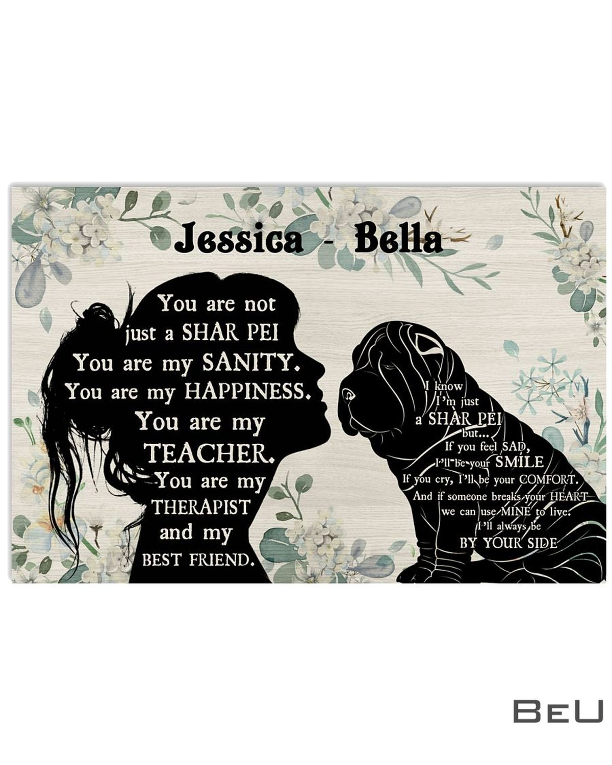 Personalized You Are Not Just A Shar Pei You Are My Sanity Poster