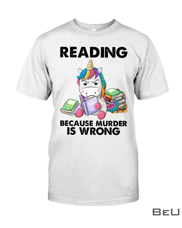 Reading Because Murder Is Wrong Shirt, hoodie, tank top