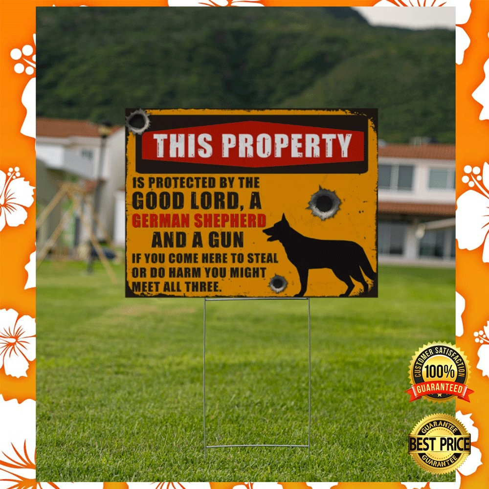 [WOW] THIS PROPERTY IS PROTECT BY THE GOOD LORD AND GERMAN SHEPHERD AND A GUN YARD SIGN