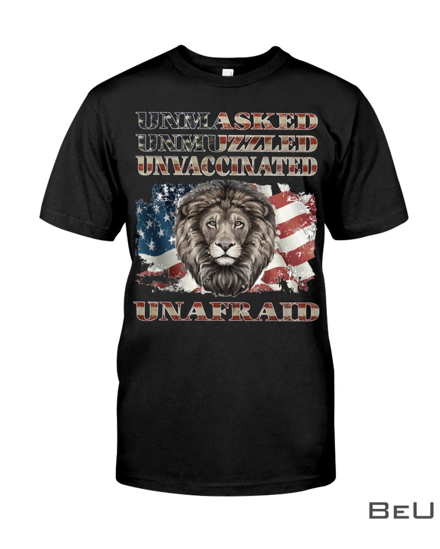 Unmasked Unmuzzled Unvaccinated Unafraid Shirt, hoodie, tank top