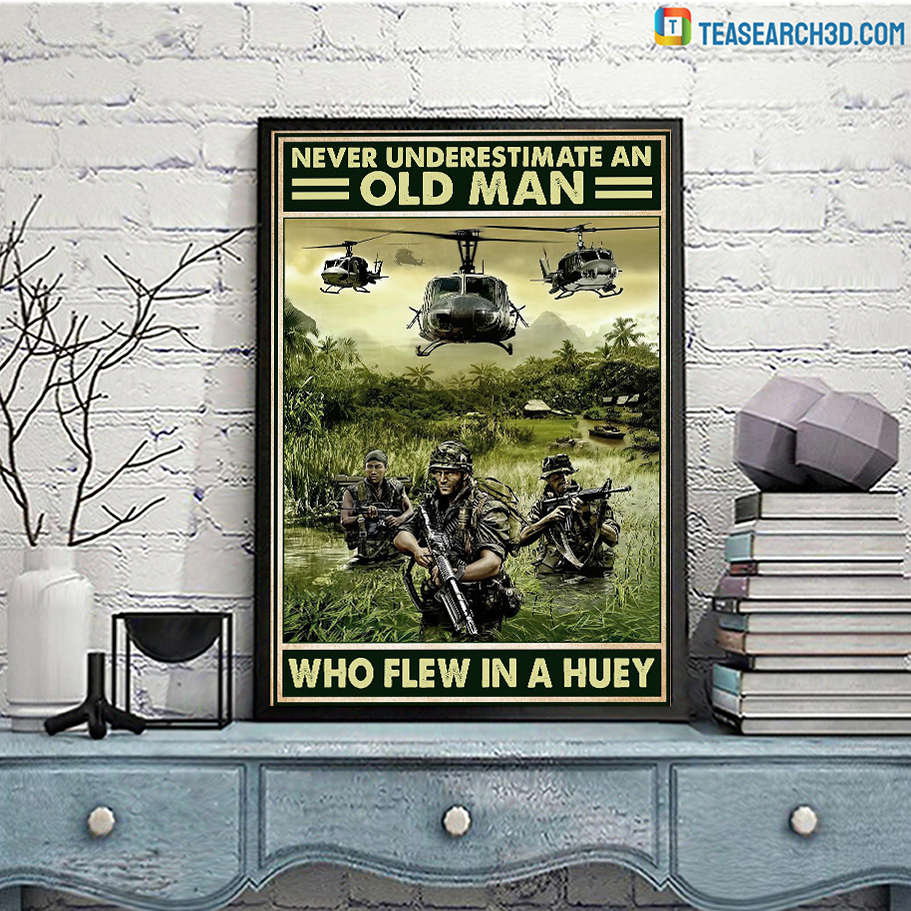 Poster Veteran never underestimate an old man who flew in a huey