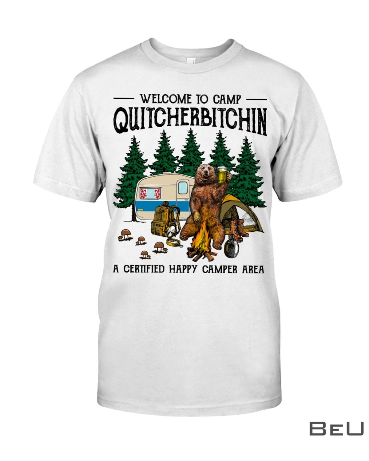 Welcome To Camp Quitcherbitchin A Certified Happy Camper Area Shirt, hoodie, tank top
