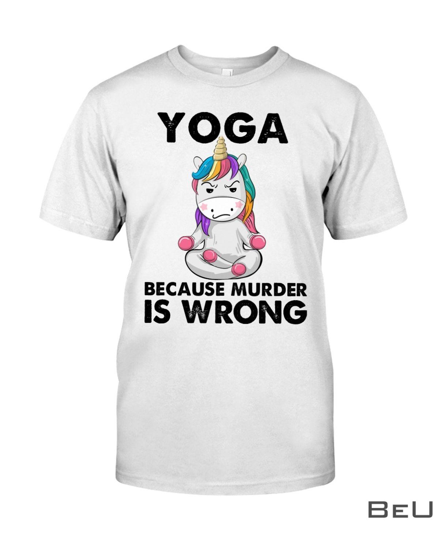 Yoga Because Murder Is Wrong Shirt, hoodie, tank top