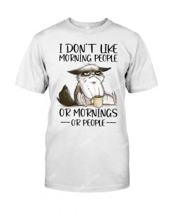 [Amazing mariashirts] angry cat i don't like morning people or mornings or people shirt