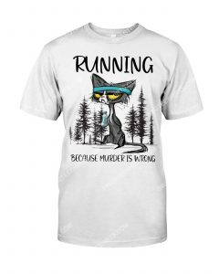 Amazing angry cat running because murder is wrong shirt