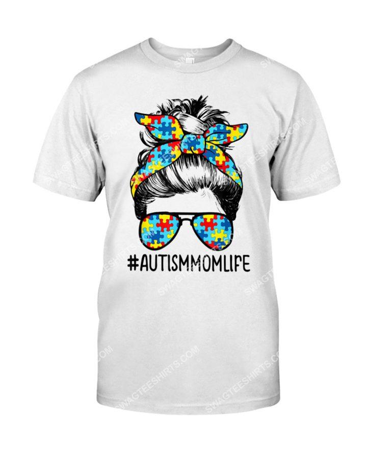 Amazing autism awareness mom life messy bun sunglasses shirt