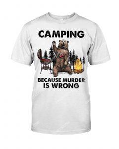 [Amazing mariashirts] bear camping because murder is wrong shirt