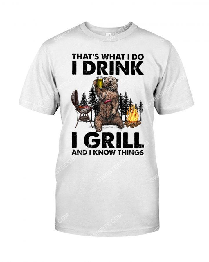 [Amazing mariashirts] bear camping thats what i do drink i grill and i know things shirt