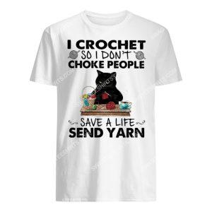 Amazing black cat i crochet so i don't choke people save a life send yarn shirt