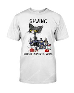 Amazing black cat sewing because murder is wrong shirt