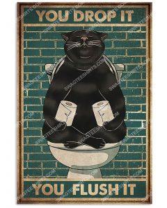 [Amazing mariashirts] black cat you drop it you flush it vintage poster
